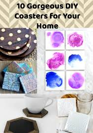 Diy Coasters 10 Gorgeous Diy Coasters You Need In Your Home Resin Crafts