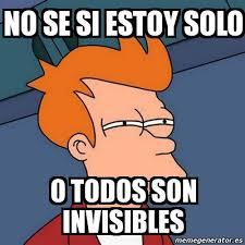 Solo Meme - meme futurama fry no se si estoy solo o todos son invisibles 1314
