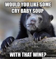 Cry Baby Memes - baby soup