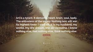 rosa bonheur quote u201cart is a tyrant it demands heart brain