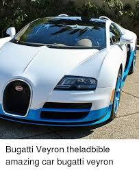 Bugatti Meme - lo bugatti veyron theladbible amazing car bugatti veyron cars meme