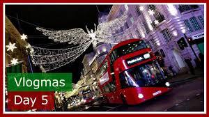 london christmas lights walking tour vlogmas 2017 day 5 part 2 london christmas lights walking tour