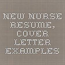 Nursing Resume Cover Letter Examples by New Grad Nurse Cover Letter Example Nursing Cover Letters