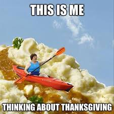 Funny Thanksgiving Meme - musings from the trapane thanksgiving holiday weekend