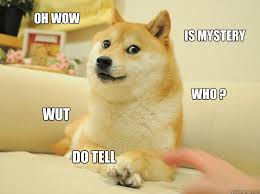 Oh Wow Meme - oh wow is mystery who wut do tell doge quickmeme