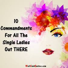 10 Commandments For All The Single Ladies Out There