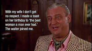Rodney Dangerfield Memes - 13 of rodney dangerfield s best jokes humor