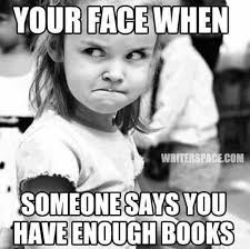 Reading Book Meme - 14 things you should never say to a bookworm hilarious memes
