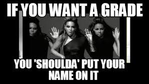 Name Meme - meme maker if you want a grade you shoulda put your name on it5