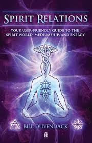 spirit relations your user friendly guide to the spirit world