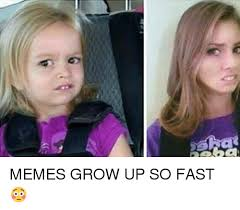 When I Grow Up Meme - memes grow up so fast growing up meme on esmemes com