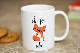 weird coffee mugs oh for fox sake coffee mug gift for husband funny coffee mug