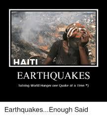 Earthquake Meme - haiti earthquakes solving world hunger one quake at a time