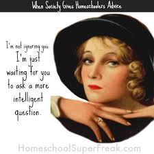 Advice Memes - funny homeschool memes homeschooling advice homeschool super freak