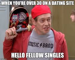 Meme Dating Site - when you re over 30 on a dating site hello fellow singles
