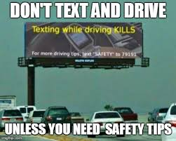 Text Driving Meme - don t text and drive apppicker