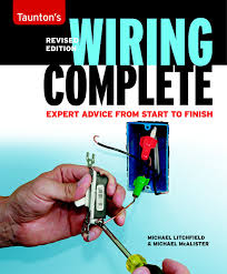 wiring complete expert advice from start to finish taunton u0027s