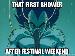 Shower Meme - that first shower after festival weekend festival weekend shower