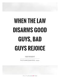 when the disarms guys bad guys rejoice picture quotes