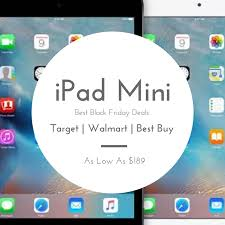 the best deals o black friday the best black friday deals on ipad mini as low as 189