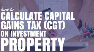 how to calculate capital gains tax cgt on investment property