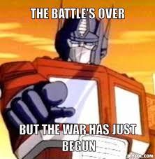 But But Meme Generator - resized optimus prime meme generator the battle s over but the war