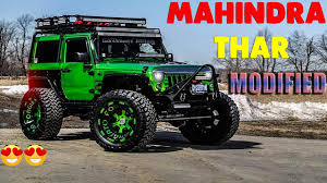 mahindra jeep 2017 top modified mahindra thar you ever seen must watch the all new