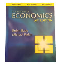 foundations of economics ap edition robin bade michael parkn