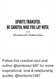 Inspirational Love Memes - spirits transfer be careful who you lay with authon of loue follow