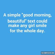 Good Morning Beautiful Meme - a simple good morning beautiful text could make funny status