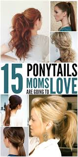 a quick and easy hairstyle i can fo myself 15 cute and quick ponytail ideas to spruce up mom hair