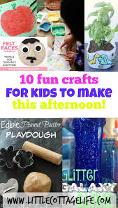 10 fun crafts for kids to make this afternoon little cottage life