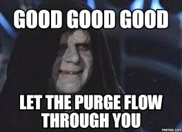 Purge Meme - how i feel while browsing all of the disturbing posts on this fine