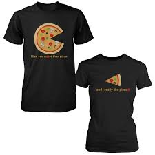 valentines shirts i like you more than pizza matching t shirts valentines day