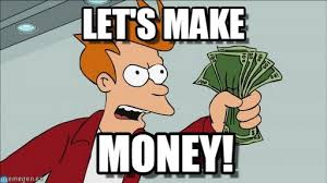 Make Money Meme - let s make shut up and take my money fry meme on memegen