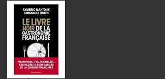 livre de cuisine gastronomique le livre noir de la gastronomie française bistro