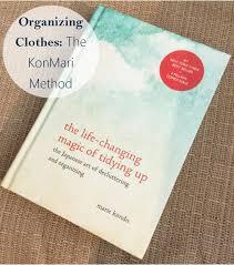 Oraganizing by Organizing Clothes The Konmari Method Lemons Lavender U0026 Laundry