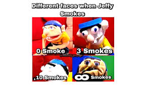 Different Meme Faces - different faces when jeffy smokes smoke3 smokes smokes different