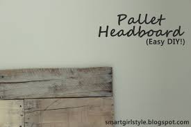 Headboards Made With Pallets Smartgirlstyle Bedroom Makeover Pallet Headboard