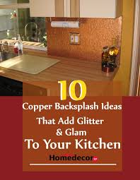 10 copper backsplash ideas that add glitter and glam to your