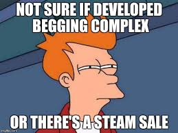 Steam Meme - june 24 july 5 is the time to indulge in steam sale memes imgflip