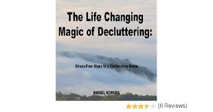 amazon com the life changing amazon com the life changing magic of decluttering stress free