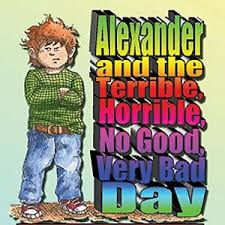 Bad Day Go Away A Book For Children And The Terrible Horrible No Bad Day The