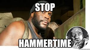 Tyreese Walking Dead Meme - stop hammertime tyrese walking dead quickmeme