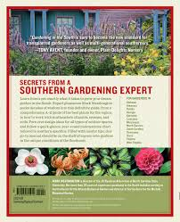 gardening in the south the complete homeowner u0027s guide mark