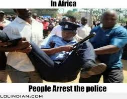 Funny Police Memes - in africa people arrest the police lol indian funny indian pics