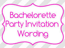 bachelorette party invitation wording bachelorette party invitation wording birthday invitation wording