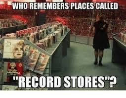 Meme Store - 25 best memes about record store record store memes