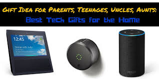 technology gifts best tech gifts for the home perfect presents for parents or teenagers