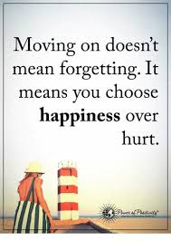 Happiness Meme - moving on doesn t mean forgetting it means you choose happiness